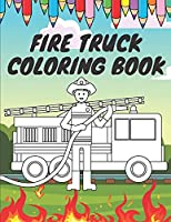 Fire Truck Coloring Book: For Kids With Bonus Activity Page Firefighter Flame Trucks