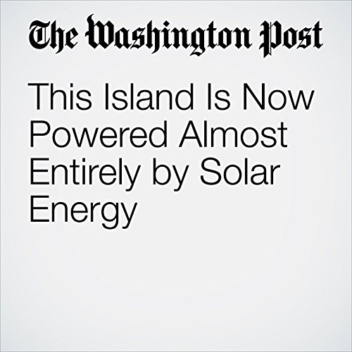This Island Is Now Powered Almost Entirely by Solar Energy audiobook cover art