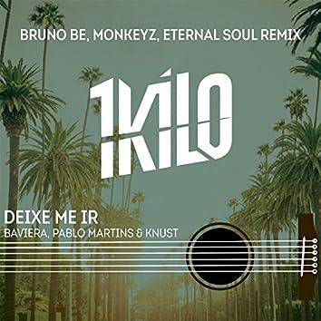 Deixe Me Ir (Bruno Be, Monkeyz, Eternal Soul Remix) - Single