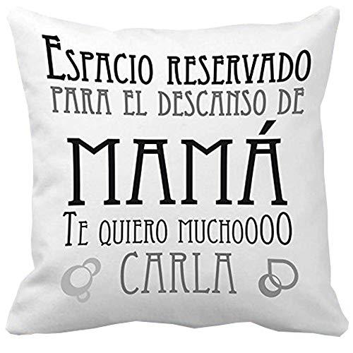 Calledelregalo Regalo Personalizable para Madres: cojín con Las Frases 'Espacio Reservado para el Descanso de mamá' y 'te Quiero muchoooo' y Personalizado con tu Nombre