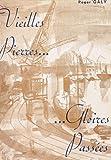 Vieilles pierres, gloires passées (French Edition)