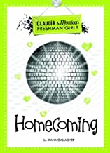 Homecoming (Claudia and Monica: Freshman Girls) by Diana G Gallagher (2013-02-01)