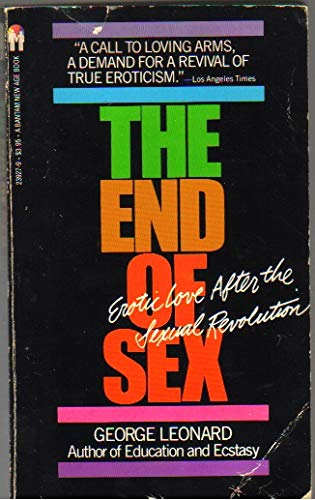 Download The End of Sex: Erotic Love After the Sexual Revolution 0553239279