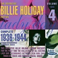 The Definitive Billie Holiday Edition: Complete 1936-1944 Vol. 4 by Billie Holiday (2004-11-16)