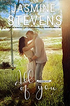 All Of You: Emma will do whatever it takes to protect her daughter.  Even throw away a chance at love. (The Holbrook Series Book 2) by [Jasmine Stevens, Nicki Kuzn, Kaylene Osborn]