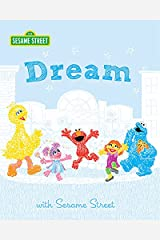 Dream with Sesame Street: with Sesame Street - An Inspirational Book for Kids Featuring Elmo, Cookie Monster, Big Bird, and more! (a graduation gift or ... occasion!) (Sesame Street Scribbles) Kindle Edition
