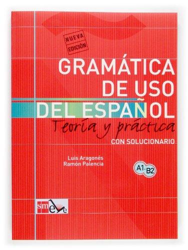 Gramática de uso del español [Lingua spagnola]: Gramatica de uso de