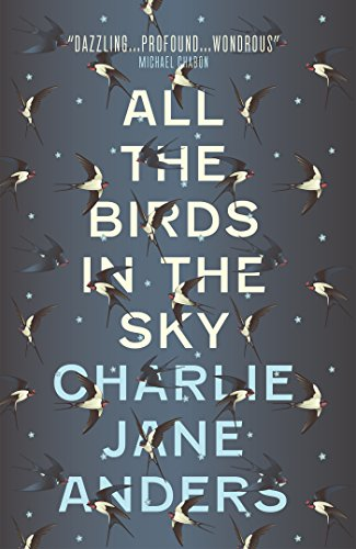 All the Birds in the Sky (English Edition) eBook: Anders, Charlie Jane: Amazon.it: Kindle Store
