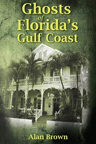 Ghosts of Florida's Gulf Coast (English Edition)