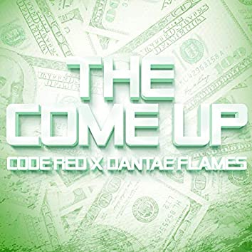 The Come Up (feat. Dantae Flames)