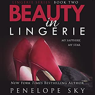 Beauty in Lingerie, Book 2                   Written by:                                                                                                                                 Penelope Sky                               Narrated by:                                                                                                                                 Michael Ferraiuolo,                                                                                        Samantha Cook                      Length: 7 hrs and 42 mins     Not rated yet     Overall 0.0