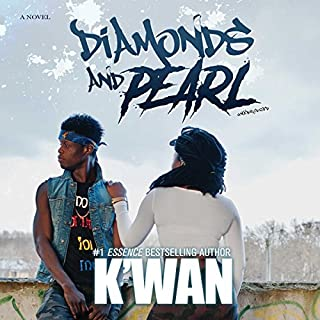 Diamonds and Pearl                   Written by:                                                                                                                                 K'wan                               Narrated by:                                                                                                                                 Cary Hite                      Length: 13 hrs and 13 mins     Not rated yet     Overall 0.0