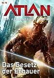 Atlan - Das absolute Abenteuer 10: Das Gesetz der Erbauer (German Edition)