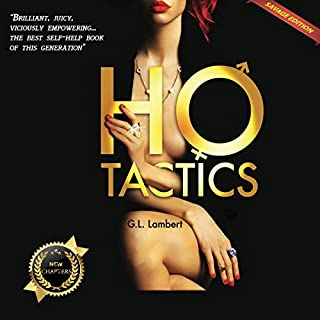 Ho Tactics     How to MindF**k a Man into Spending, Spoiling, and Sponsoring              Written by:                                                                                                                                 G.L. Lambert                               Narrated by:                                                                                                                                 Patrick Stevens                      Length: 9 hrs and 12 mins     7 ratings     Overall 5.0