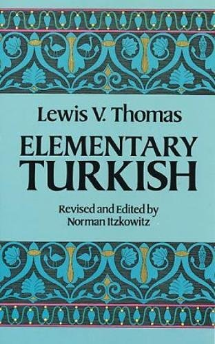 Compare Textbook Prices for Elementary Turkish Dover Language Guides Revised ed. Edition ISBN 9780486250649 by Lewis V. Thomas,Norman Itzkowitz