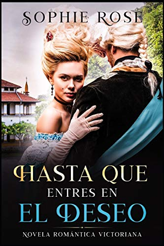 Hasta que entres en el Deseo: Novela romántica victoriana