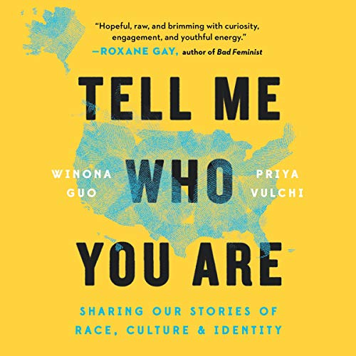 Tell Me Who You Are     Sharing Our Stories of Race, Culture, & Identity              By:                                                                                                                                 Winona Guo,                                                                                        Priya Vulchi                               Narrated by:                                                                                                                                 Winona Guo,                                                                                        Priya Vulchi,                                                                                        Various                      Length: 10 hrs and 47 mins     Not rated yet     Overall 0.0