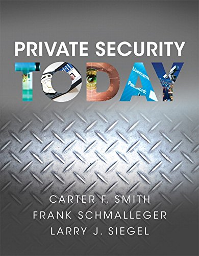 Compare Textbook Prices for Private Security Today 1 Edition ISBN 9780133377156 by Schmalleger, Frank,Siegel, Larry J.,Smith, Carter F.