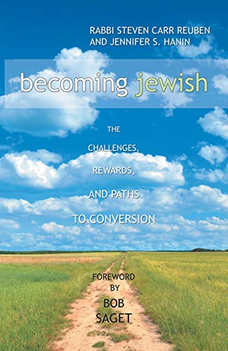 Becoming Jewish: The Challenges, Rewards, and Paths to Conversion (English Edition)