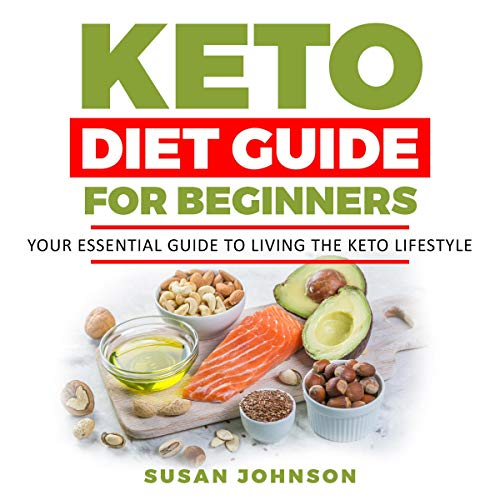 Keto Diet Guide for Beginners: Your Essential Guide to Living the Keto Lifestyle audiobook cover art