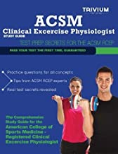 ACSM Clinical Exercise Physiologist Study Guide: Test Prep Secrets for the ACSM RCEP by Trivium Test Prep (2013-05-06)