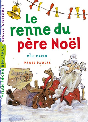 Le Renne Du PèRe Noel Le renne du Père Noël (Milan benjamin) eBook: Marlo, Méli, Pawlak