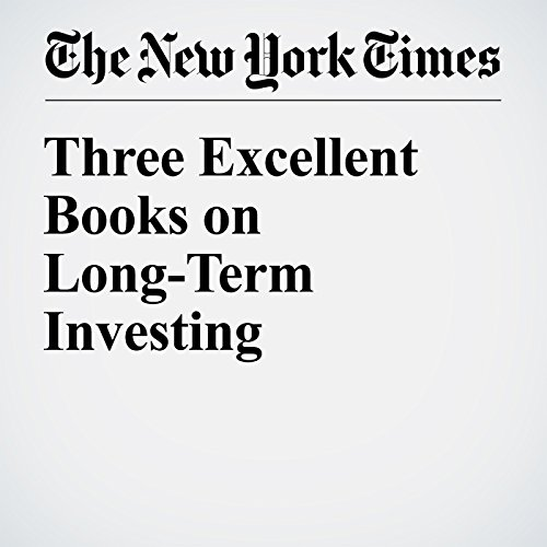 Three Excellent Books on Long-Term Investing audiobook cover art