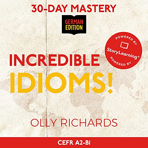 30-Day Mastery: Incredible Idioms! (German Edition) Titelbild