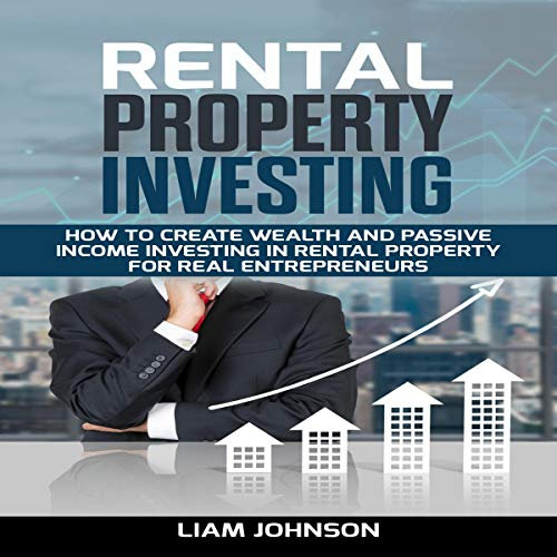 Real Estate Investing Books! - Rental Property Investing: How to Create Wealth and Passive Income Investing in Rental Property for Real Entrepreneurs