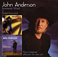 Seminole Wind / Solid Ground by John Anderson (2012-05-08)