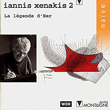 Iannis Xenakis 2: La légende d'Eer
