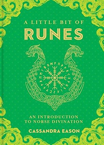 A Little Bit of Runes: An Introduction to Norse Divination (Volume 10) (Little Bit Series)