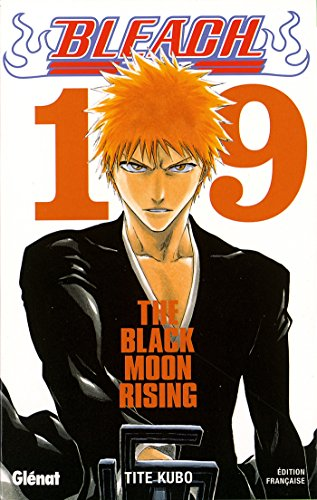 Bleach - Tome 19 : The Black Moon Rising