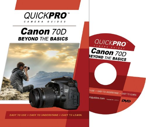 Canon 70D Beyond the Basics DVD by QuickPro Camera Guides