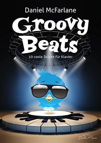 Groovy Beats - 10 moderne Klavierstücke für coole Jungs & Männer und rockige Mädchen / Klaviernoten / gratis mp3-Download aller Stücke