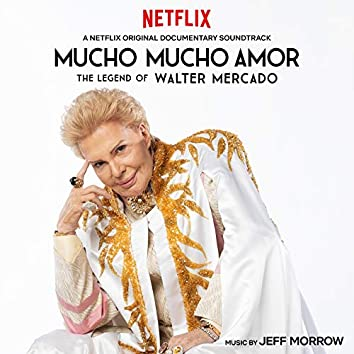 Mucho Mucho Amor: The Legend of Walter Mercado (Original Motion Picture Soundtrack)