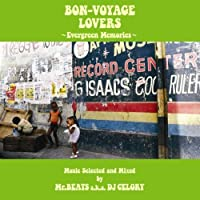 BON-VOYAGE LOVERS~Evergreen Memories~Music Selected and Mixed by Mr.BEATS a.k.a.DJ CELORY