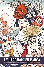 Le Japonais en Manga - Nouvelle édition - Tome 01 de Marc Bernabé