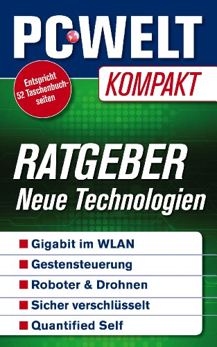 Ratgeber: Neue Technologien (PC-WELT Kompakt 8)