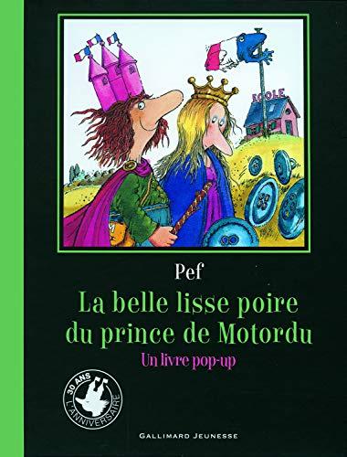 La belle lisse poire du Prince de Motordu - Un livre pop-up - De 3 à 6 ans