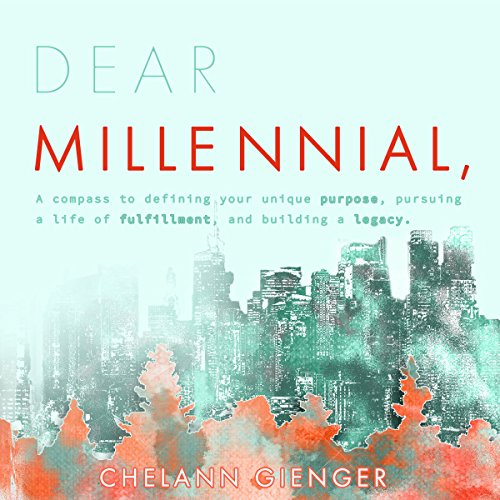 Dear Millennial,     A Compass to Defining Your Unique Purpose, Pursuing a Life of Fulfillment, and Building a Legacy              De :                                                                                                                                 Chelann AR Gienger                               Lu par :                                                                                                                                 Mary Hildebrandt,                                                                                        Chelann AR Gienger                      Durée : 2 h et 45 min     Pas de notations     Global 0,0