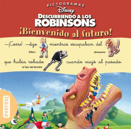 Descubriendo a los Robinsons. ¡Bienvenido al futuro! (Pictogramas Disney)