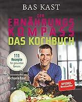 Der Ernährungskompass - Das Kochbuch: