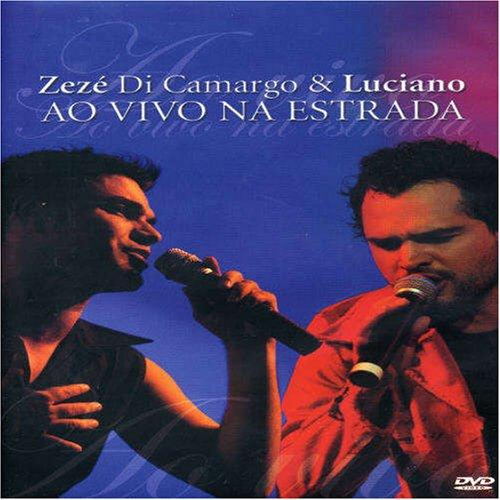 Zezé Di Camargo & Luciano - Ao Vivo Na Estrada