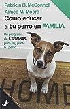 Como educar a tu perro en familia: Un programa de 6 semanas para ti y para tu perro: 3 (Sit Books)