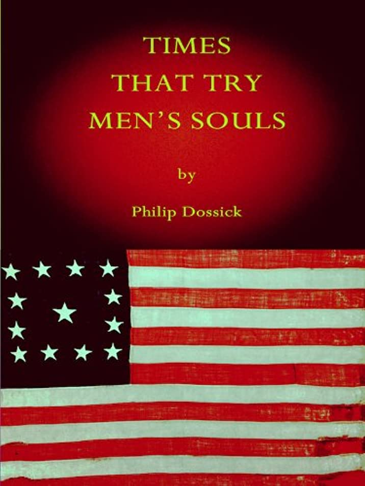に頼るクローゼット効果Times That Try Men's Souls (English Edition)