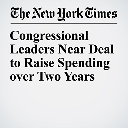 Congressional Leaders Near Deal to Raise Spending over Two Years copertina