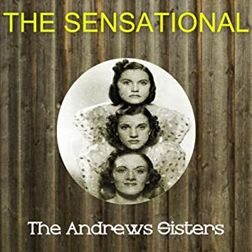 The Sensational the Andrews Sisters