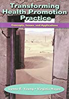 Transforming Health Promotion Practice: Concepts, Issues, and Applications