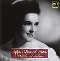 Halina Mickiewiczowna-Maestra of Coloratura